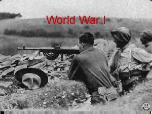 World War I The MAIN Causes of WWI