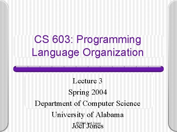 CS 603 Programming Language Organization Lecture 3 Spring