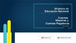 Ministerio de Educacin Nacional Cuentas Maestras y Cuentas
