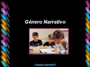 Gnero Narrativo Lenguaje y Expresin II El texto