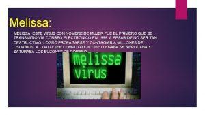 Melissa MELISSA ESTE VIRUS CON NOMBRE DE MUJER