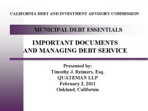 CALIFORNIA DEBT AND INVESTMENT ADVISORY COMMISSION MUNICIPAL DEBT