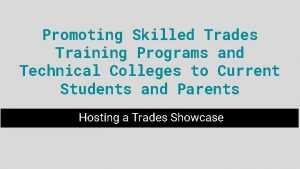Promoting Skilled Trades Training Programs and Technical Colleges
