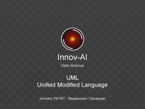 InnovAI DataScience UML Unified Modified Language Jimmitry PAYET