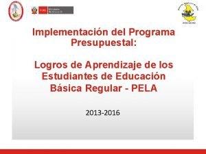 Implementacin del Programa Presupuestal Logros de Aprendizaje de