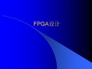 FPGA Loop PLL l DelayLocked Loop DLL l
