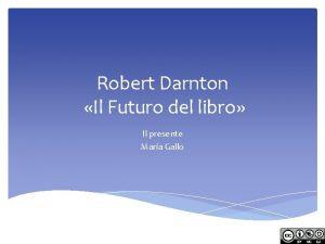Robert Darnton Il Futuro del libro Il presente