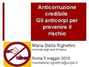 Anticorruzione credibile Gli anticorpi per prevenire il rischio