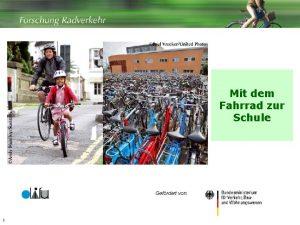 Mit dem Fahrrad zur Schule Gefrdert von 1