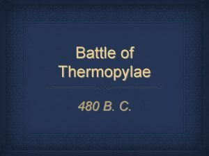 Battle of Thermopylae 480 B C In 480