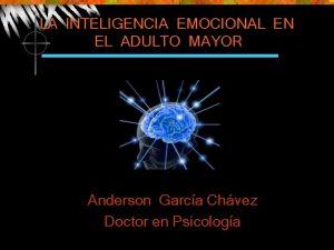LA INTELIGENCIA EMOCIONAL EN EL ADULTO MAYOR Anderson