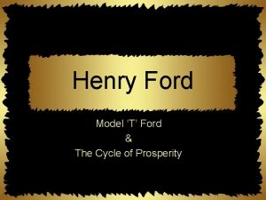Henry Ford Model T Ford The Cycle of