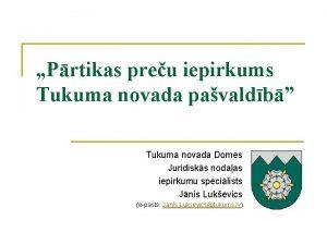 Prtikas preu iepirkums Tukuma novada pavaldb Tukuma novada