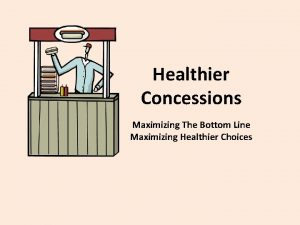 Healthier Concessions Maximizing The Bottom Line Maximizing Healthier