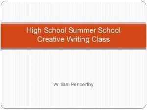 High School Summer School Creative Writing Class William