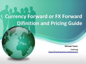 Currency Forward or FX Forward Difinition and Pricing