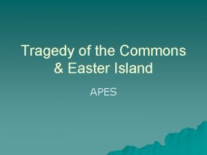 Tragedy of the Commons Easter Island APES Easter