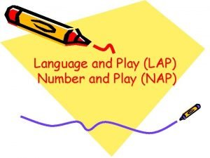 Language and Play LAP Number and Play NAP