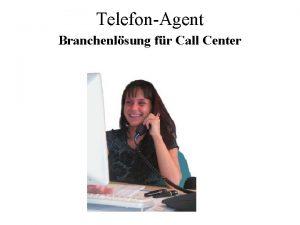 TelefonAgent Branchenlsung fr Call Center Dieses Programm ist