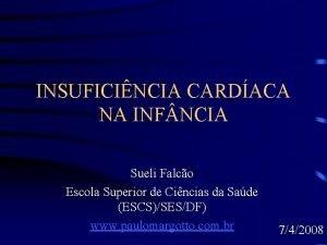 INSUFICINCIA CARDACA NA INF NCIA Sueli Falco Escola