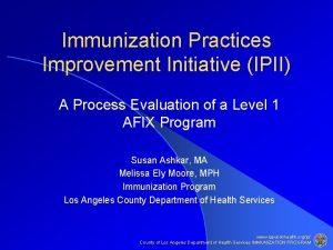 Immunization Practices Improvement Initiative IPII A Process Evaluation