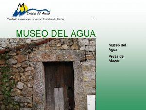 Territorio Museo Mancomunidad Embalse del Atazar MUSEO DEL