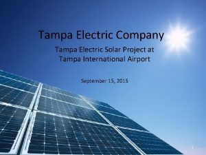 Tampa Electric Company Tampa Electric Solar Project at