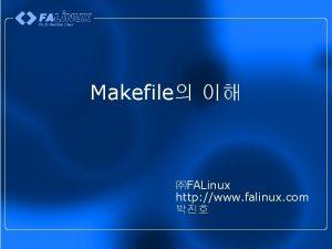 Makefile FALinux http www falinux com Makefile 1