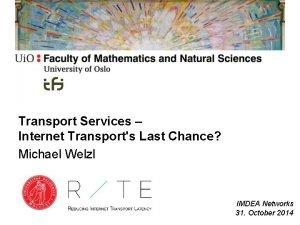Transport Services Internet Transports Last Chance Michael Welzl