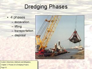 Dredging Phases 4 phases excavation lifting transportation disposal