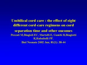 Umbilical cord care the effect of eight different