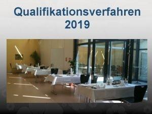Qualifikationsverfahren 2019 Aufgebot Das Aufgebot wird 6 Wochen