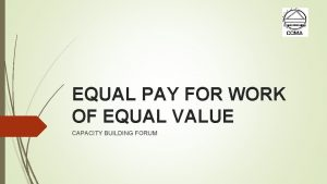 EQUAL PAY FOR WORK OF EQUAL VALUE CAPACITY