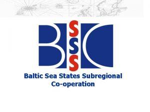 Baltic Sea States Subregional Cooperation BSSSC polityczna organizacja