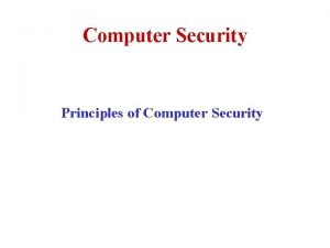 Computer Security Principles of Computer Security Topics Computer