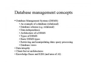 Database management concepts Database Management Systems DBMS An