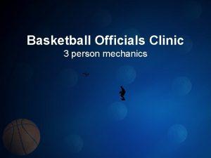 Basketball Officials Clinic 3 person mechanics 3 Person