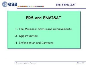 ERS ENVISAT ERS and ENVISAT 1 The Missions
