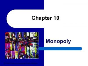 Chapter 10 Monopoly 2004 Thomson LearningSouthWestern Monopoly l
