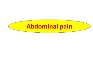 Abdominal pain Abdominal pain is a very common