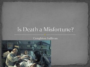Is Death a Misfortune Creighton Sullivan Thought Experiment