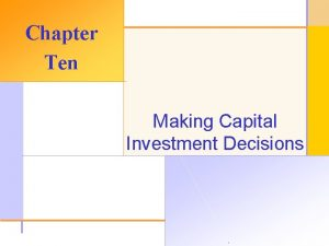 Chapter Ten Making Capital Investment Decisions 2003 The