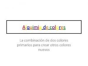 Alquimia de colores La combinacin de dos colores