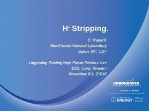 H Stripping D Raparia Brookhaven National Laboratory Upton