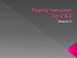 Fluency Instruction Tier 2 3 Module 5 Tier