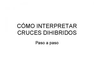 CMO INTERPRETAR CRUCES DIHIBRIDOS Paso a paso CMO