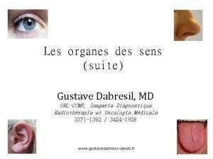 Les organes des sens suite Gustave Dabresil MD