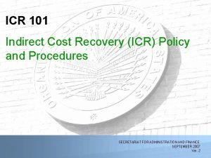 ICR 101 Indirect Cost Recovery ICR Policy and