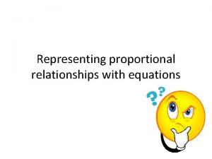 Representing proportional relationships with equations What weve learned
