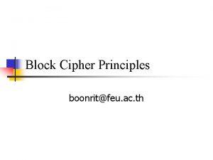 Block Cipher Principles boonritfeu ac th Stream Ciphers